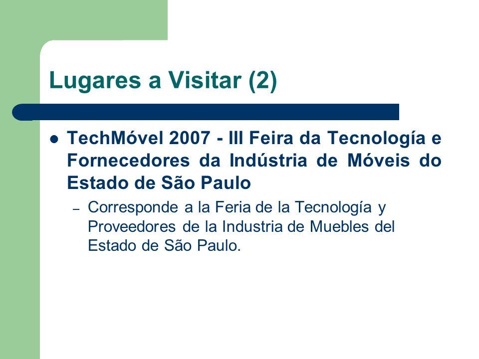 Lugares a Visitar (2) TechMóvel 2007 - III Feira da Tecnología e Fornecedores da Indústria de Móveis do Estado de São Paulo.