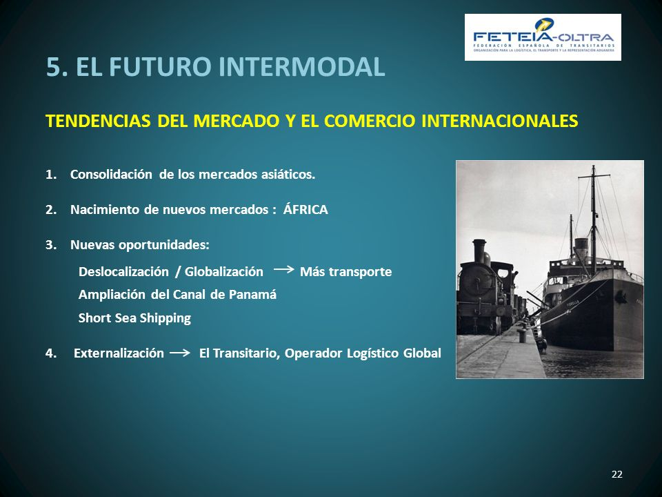 5. EL FUTURO INTERMODAL TENDENCIAS DEL MERCADO Y EL COMERCIO INTERNACIONALES. Consolidación de los mercados asiáticos.