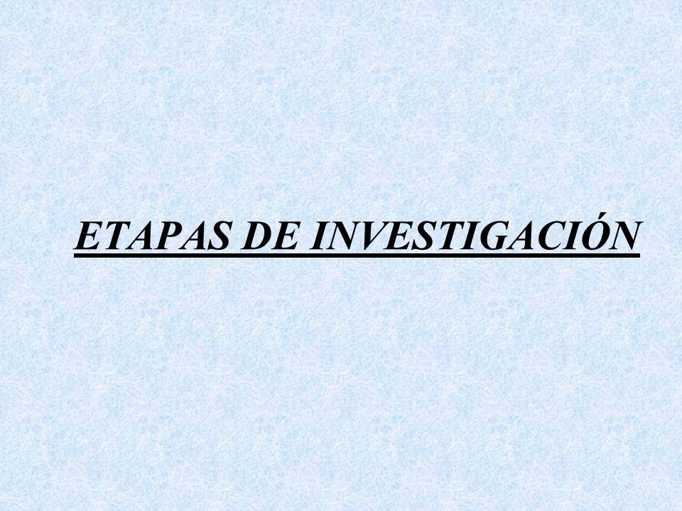ETAPAS DE INVESTIGACIÓN