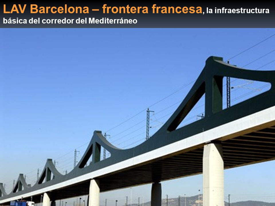 LAV Barcelona – frontera francesa, la infraestructura básica del corredor del Mediterráneo