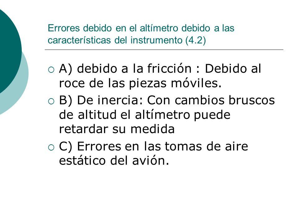 A) debido a la fricción : Debido al roce de las piezas móviles.