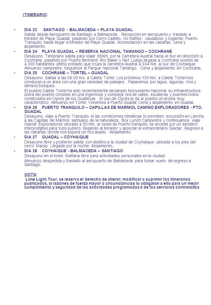 ITINERARIO: DIA 23 SANTIAGO - BALMACEDA – PLAYA GUADAL.