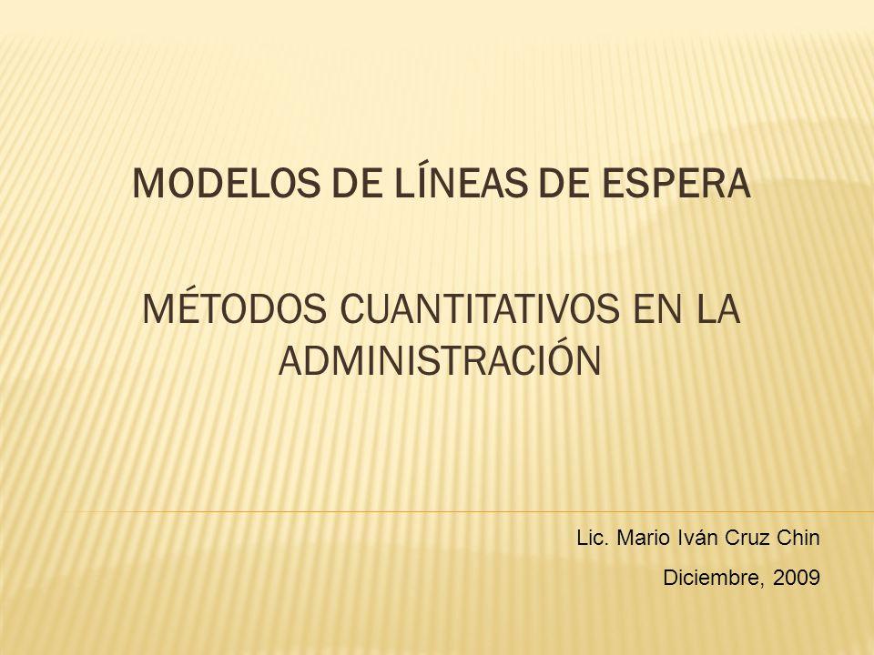 MODELOS DE LÍNEAS DE ESPERA MÉTODOS CUANTITATIVOS EN LA ADMINISTRACIÓN