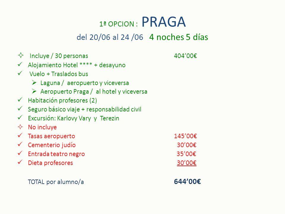1ª OPCION : PRAGA del 20/06 al 24 /06 4 noches 5 días