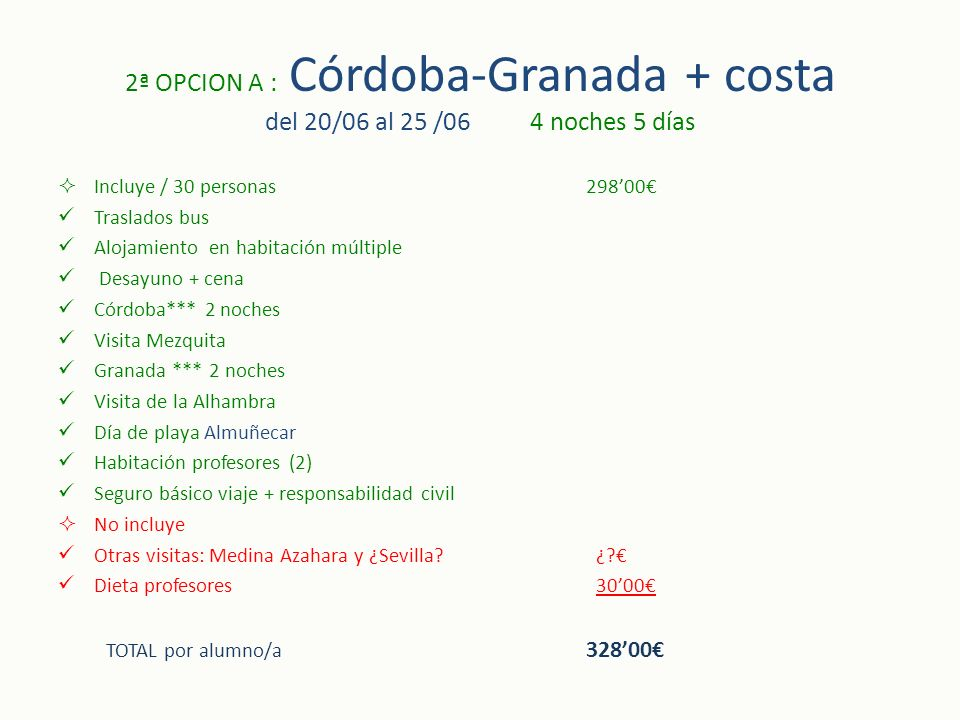 2ª OPCION A : Córdoba-Granada + costa del 20/06 al 25 /06 4 noches 5 días