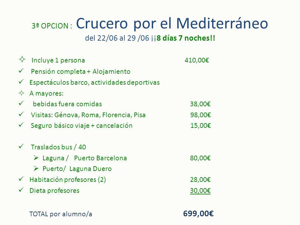 3ª OPCION : Crucero por el Mediterráneo del 22/06 al 29 /06 ¡¡8 días 7 noches!!