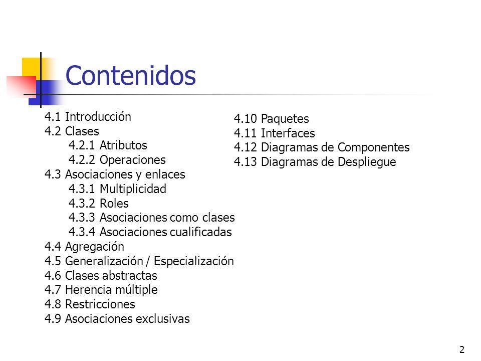 Contenidos 4.1 Introducción 4.10 Paquetes 4.2 Clases 4.11 Interfaces