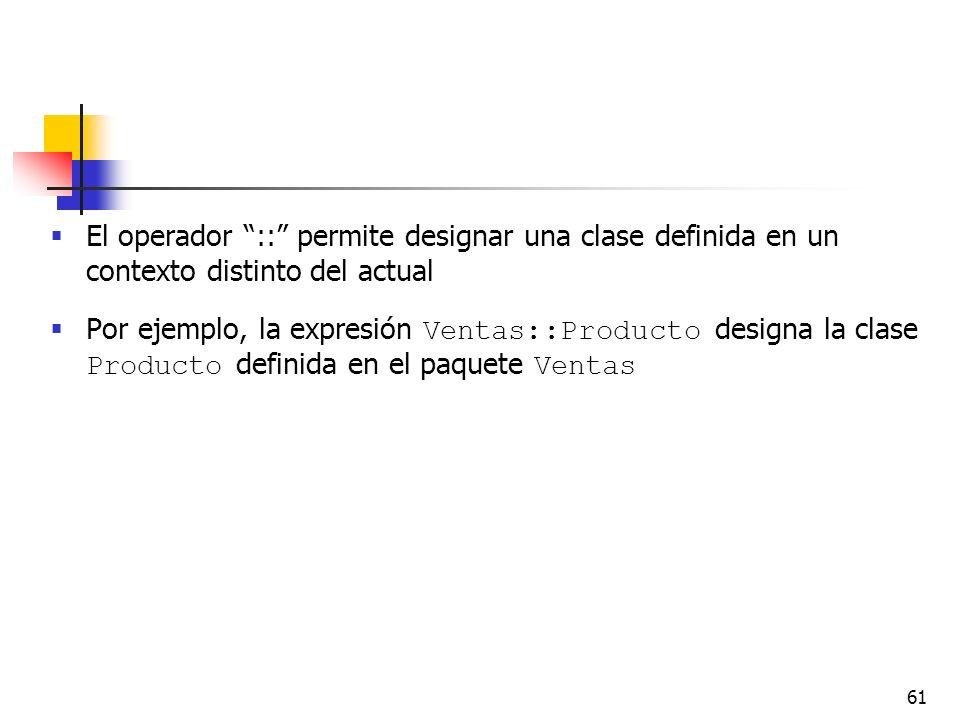 El operador :: permite designar una clase definida en un contexto distinto del actual