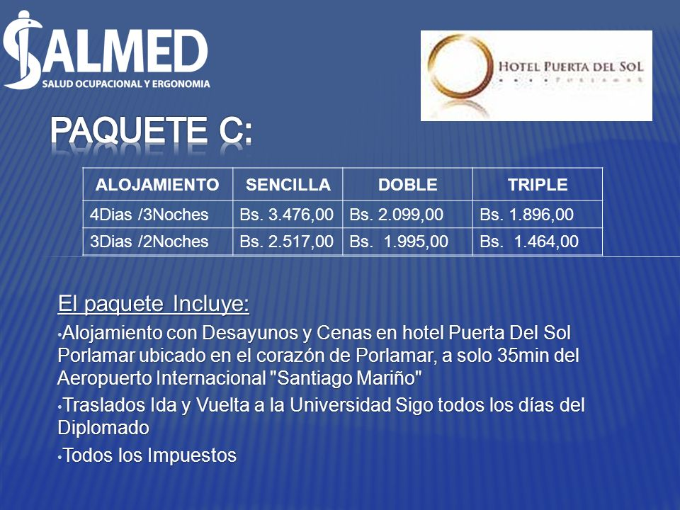 PAQUETE C: El paquete Incluye: