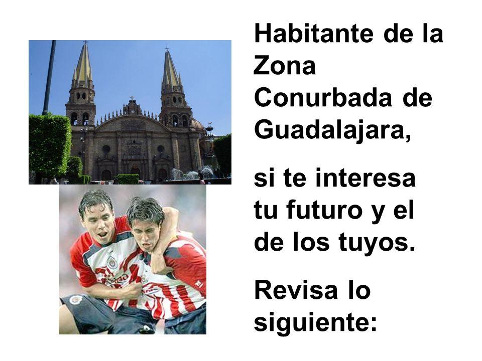 Habitante de la Zona Conurbada de Guadalajara,