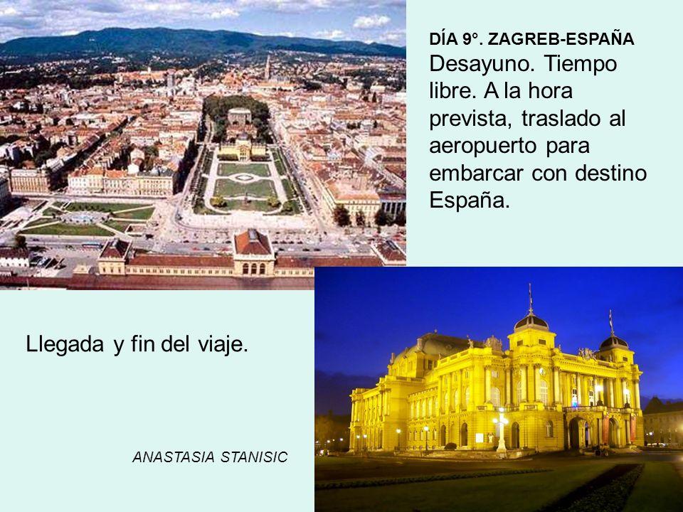 DÍA 9°. ZAGREB-ESPAÑADesayuno. Tiempo libre. A la hora prevista, traslado al aeropuerto para embarcar con destino España.