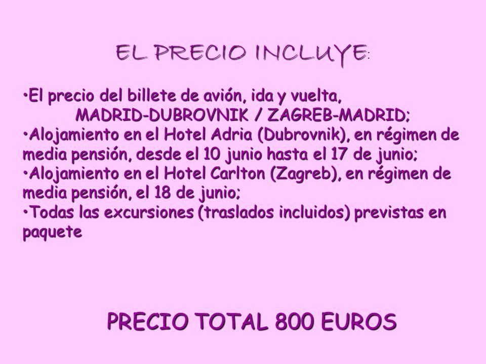 MADRID-DUBROVNIK / ZAGREB-MADRID;