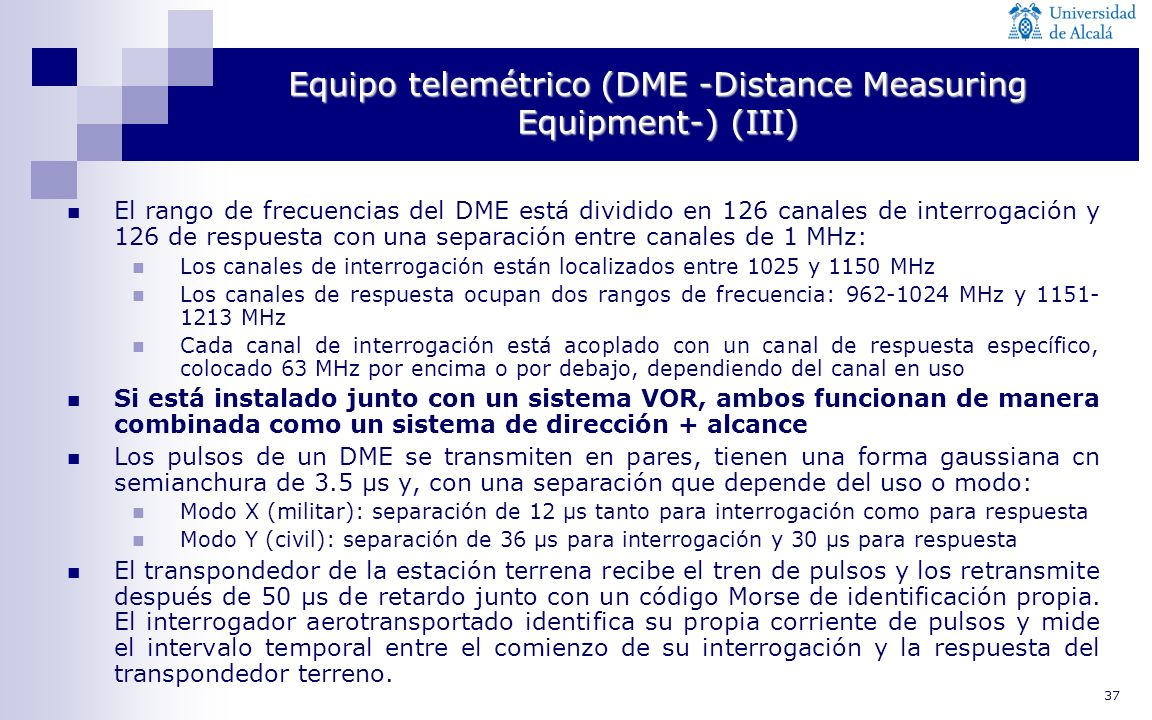Equipo telemétrico (DME -Distance Measuring Equipment-) (III)