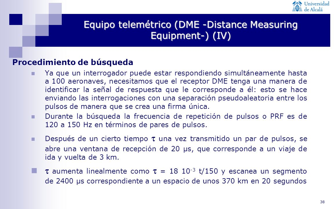 Equipo telemétrico (DME -Distance Measuring Equipment-) (IV)