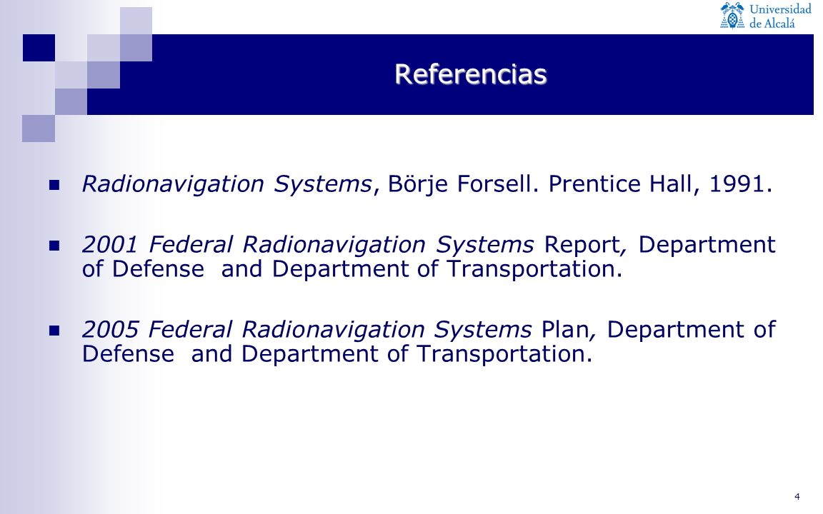Referencias Radionavigation Systems, Börje Forsell. Prentice Hall, 1991.