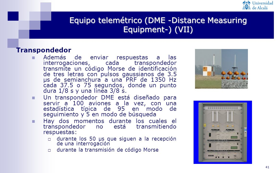 Equipo telemétrico (DME -Distance Measuring Equipment-) (VII)