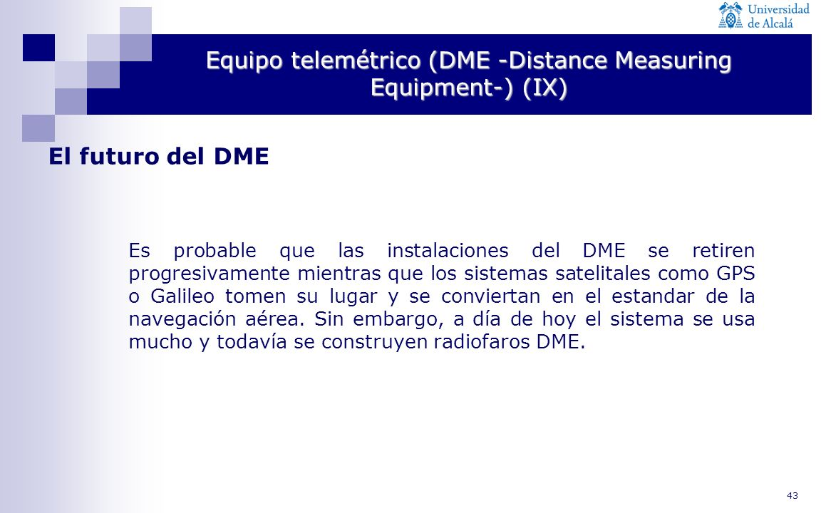 Equipo telemétrico (DME -Distance Measuring Equipment-) (IX)