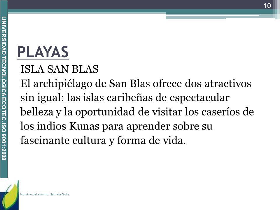 PLAYAS ISLA SAN BLAS El archipiélago de San Blas ofrece dos atractivos