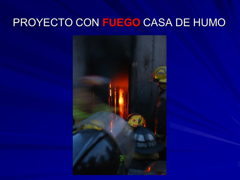 PROYECTO CON FUEGO CASA DE HUMO
