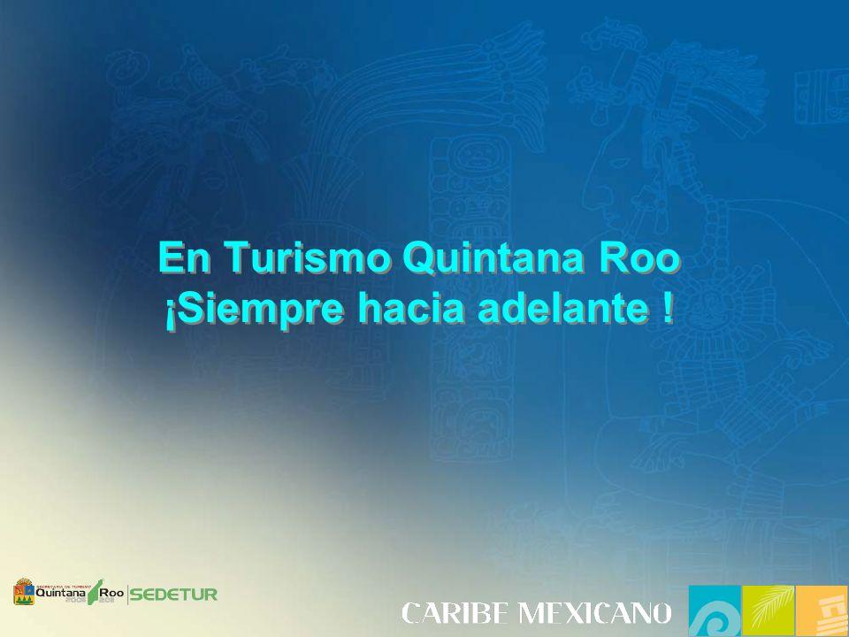 En Turismo Quintana Roo ¡Siempre hacia adelante !