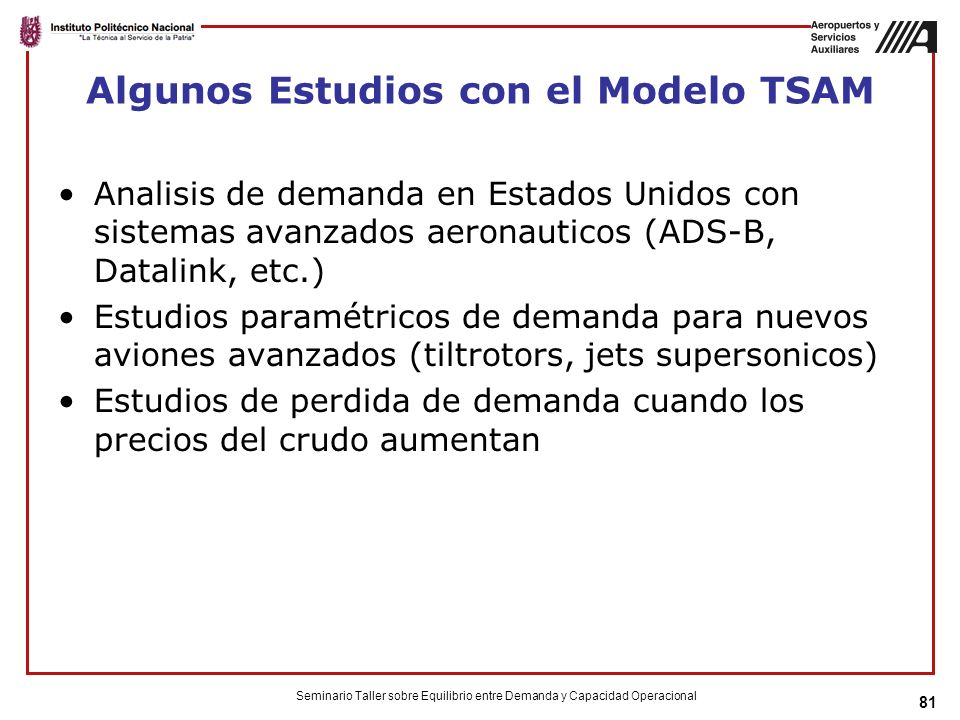 Algunos Estudios con el Modelo TSAM