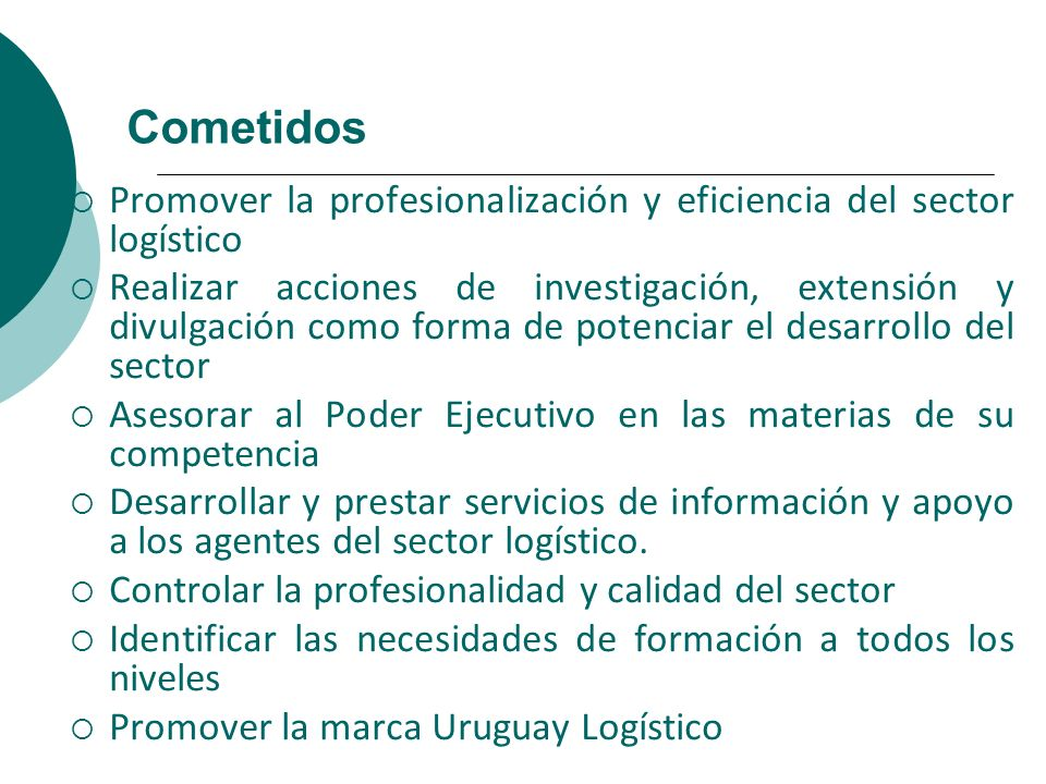 CometidosPromover la profesionalización y eficiencia del sector logístico.