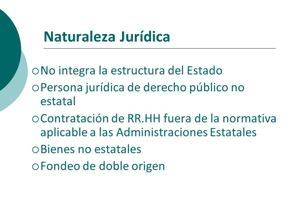 Naturaleza Jurídica No integra la estructura del Estado