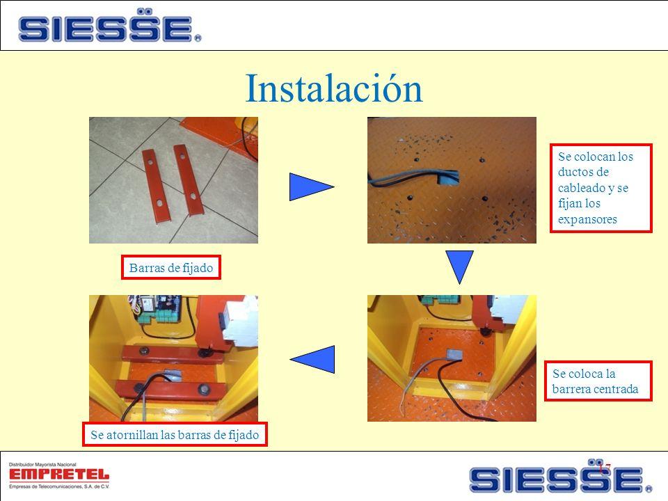 Instalación Se colocan los ductos de cableado y se fijan los expansores. Barras de fijado. Se coloca la barrera centrada.