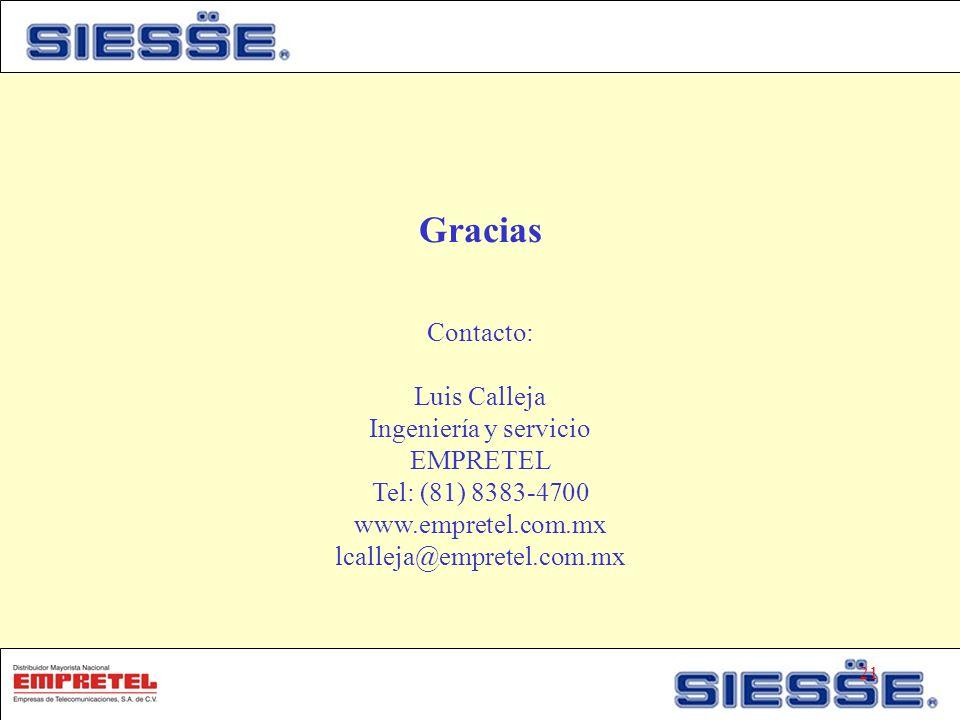 Gracias Contacto: Luis Calleja Ingeniería y servicio EMPRETEL