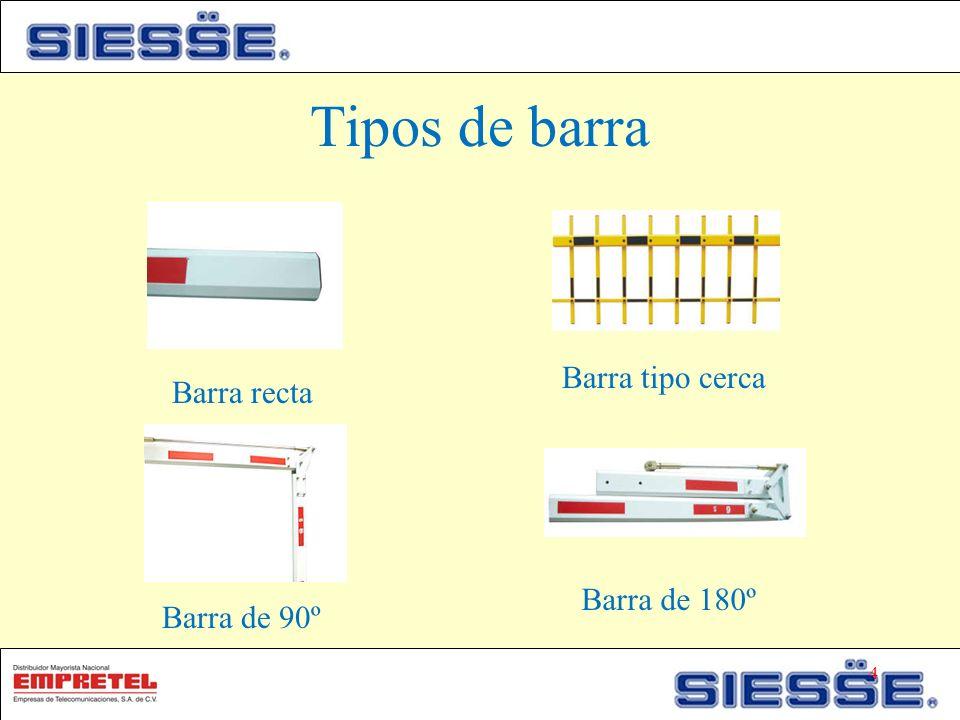 Tipos de barra Barra tipo cerca Barra recta Barra de 180º Barra de 90º