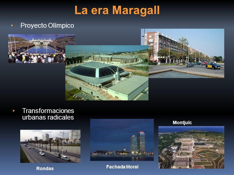 La era Maragall Proyecto Olímpico Transformaciones urbanas radicales