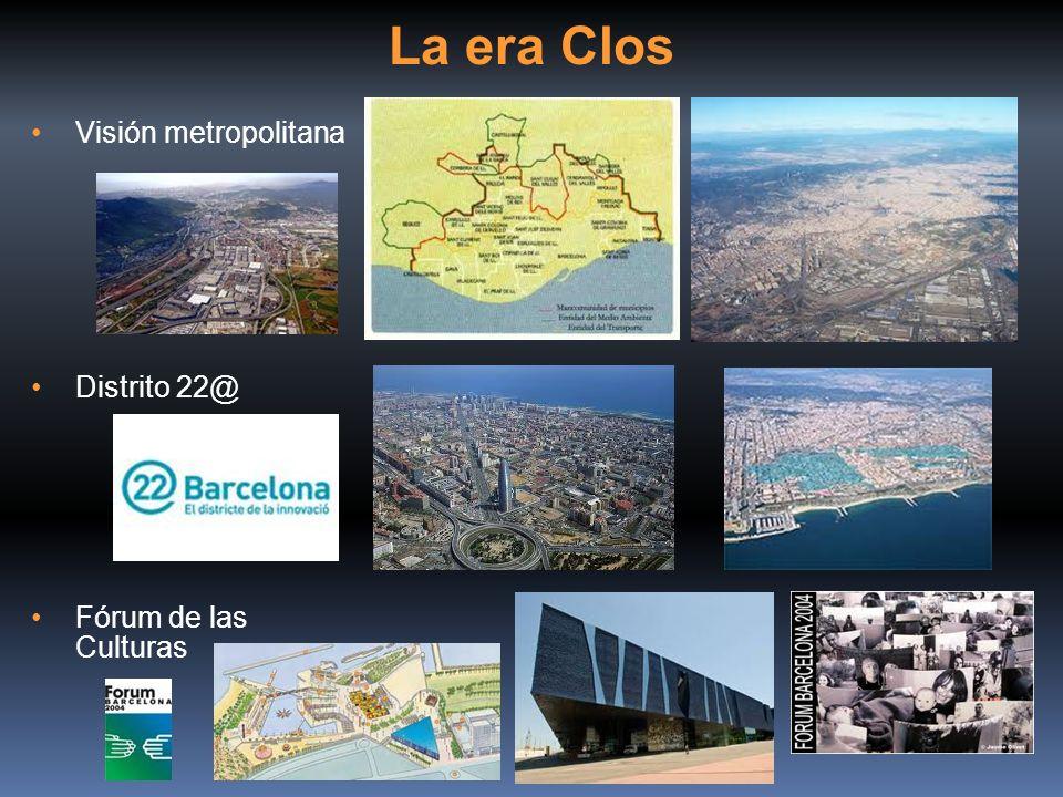 La era Clos Visión metropolitana Distrito 22@ Fórum de las Culturas