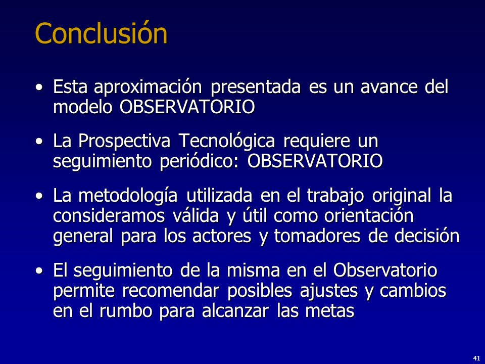 Conclusión Esta aproximación presentada es un avance del modelo OBSERVATORIO.