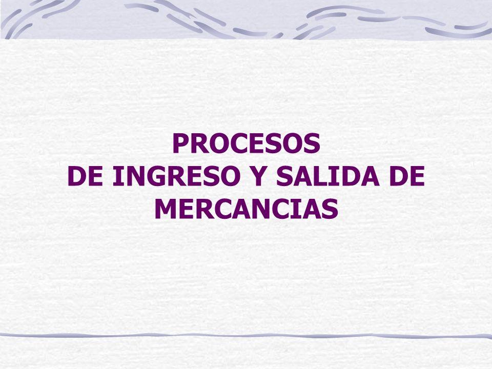 PROCESOS DE INGRESO Y SALIDA DE MERCANCIAS