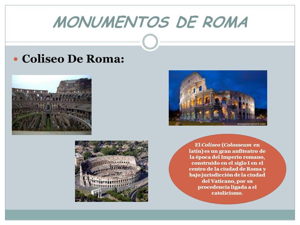 MONUMENTOS DE ROMA Coliseo De Roma: