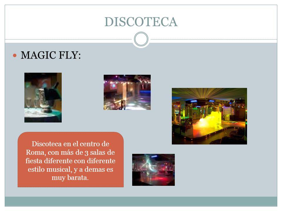 DISCOTECA MAGIC FLY: Discoteca en el centro de Roma, con más de 3 salas de fiesta diferente con diferente estilo musical, y a demas es muy barata.