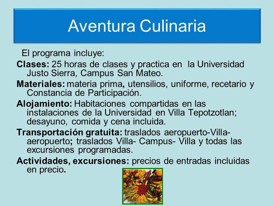 Aventura Culinaria El programa incluye: