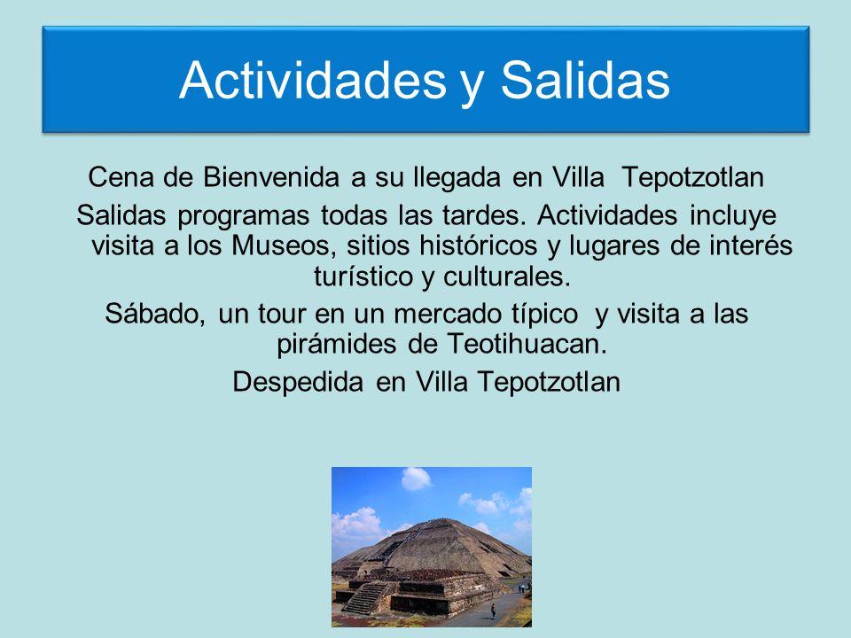 Actividades y Salidas Cena de Bienvenida a su llegada en Villa Tepotzotlan.