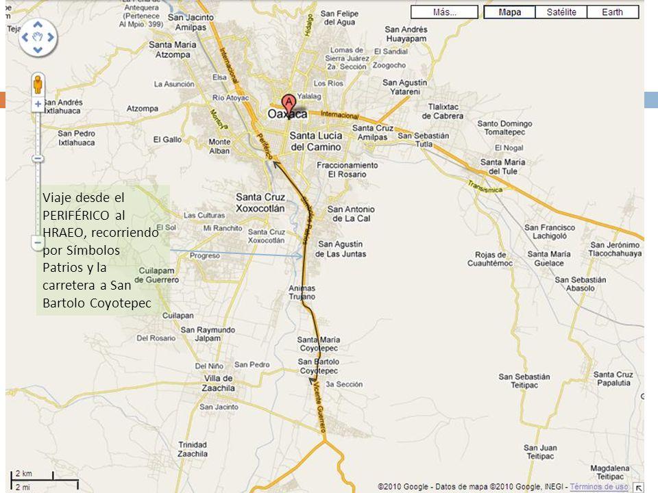 Viaje desde el PERIFÉRICO al HRAEO, recorriendo por Símbolos Patrios y la carretera a San Bartolo Coyotepec