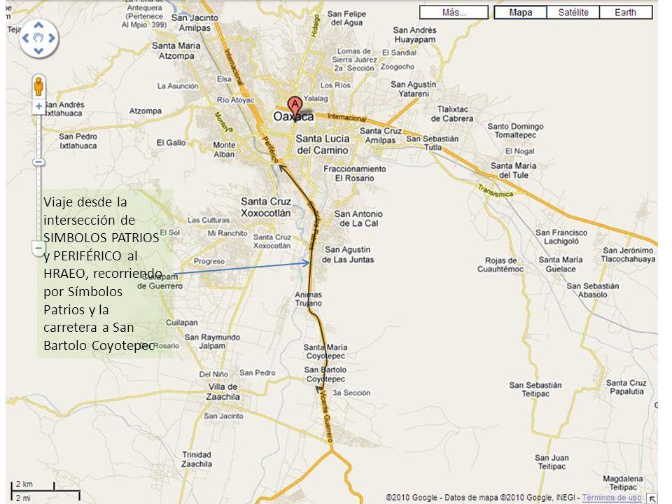 Viaje desde la intersección de SIMBOLOS PATRIOS y PERIFÉRICO al HRAEO, recorriendo por Símbolos Patrios y la carretera a San Bartolo Coyotepec