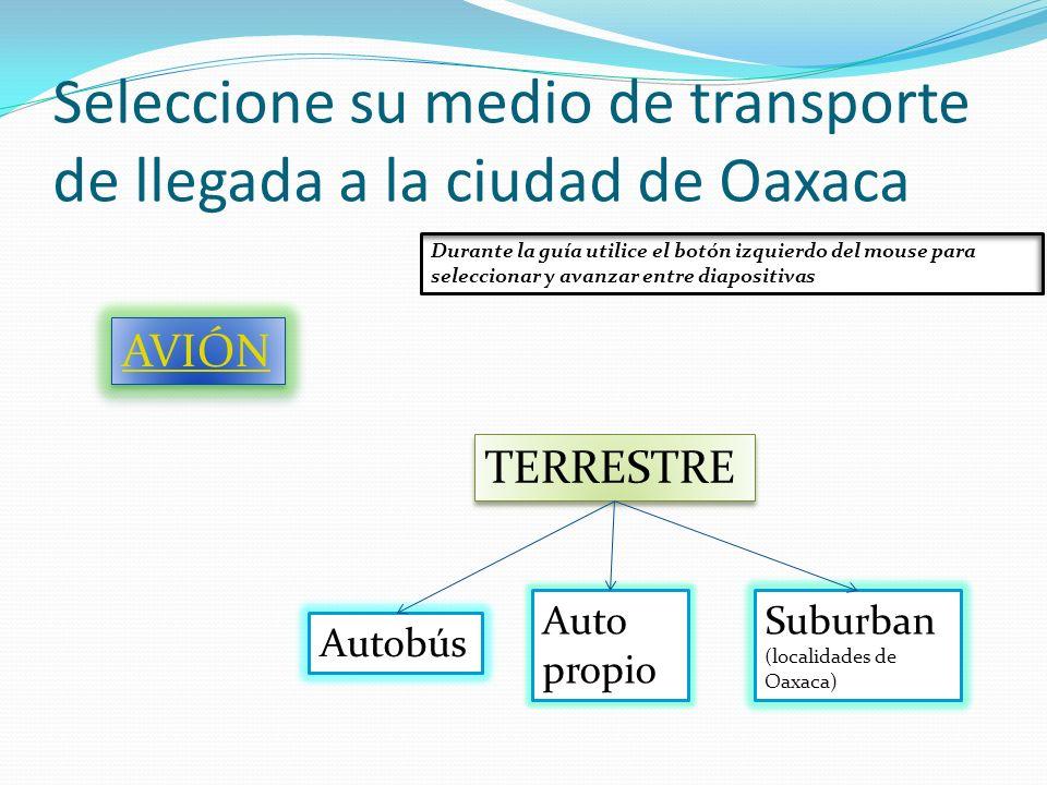 Seleccione su medio de transporte de llegada a la ciudad de Oaxaca