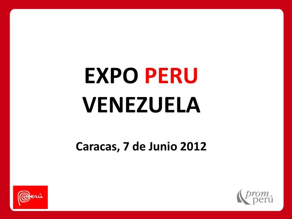 EXPO PERU VENEZUELA Caracas, 7 de Junio 2012