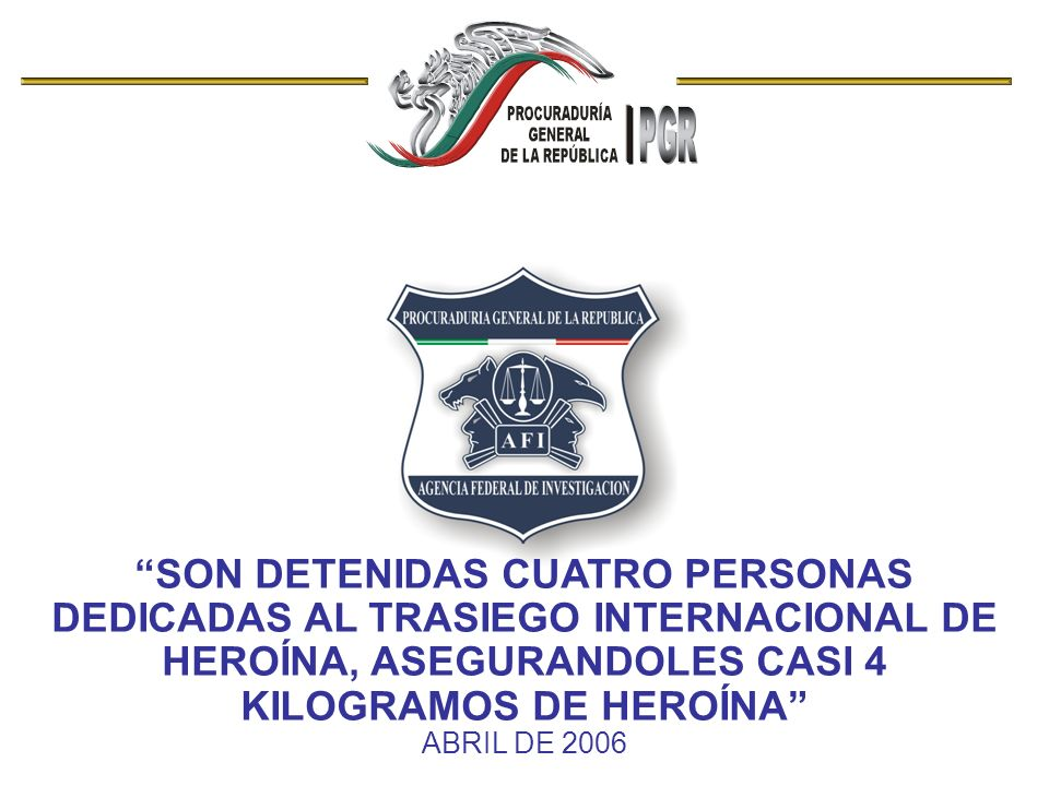 SON DETENIDAS CUATRO PERSONAS DEDICADAS AL TRASIEGO INTERNACIONAL DE HEROÍNA, ASEGURANDOLES CASI 4 KILOGRAMOS DE HEROÍNA