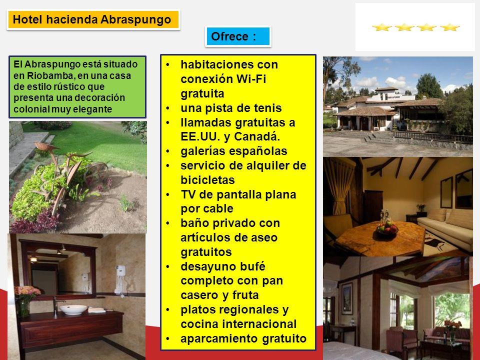 Hotel hacienda Abraspungo Ofrece :