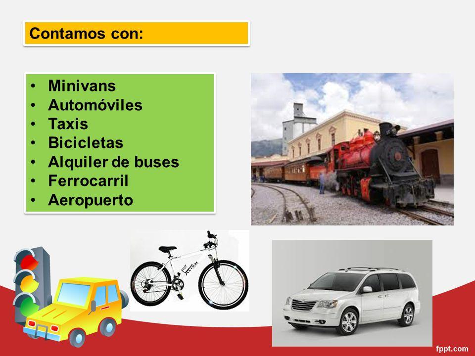 Contamos con: Minivans Automóviles Taxis Bicicletas Alquiler de buses Ferrocarril Aeropuerto