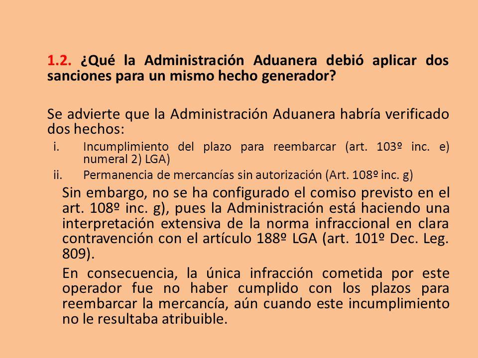 1.2. ¿Qué la Administración Aduanera debió aplicar dos sanciones para un mismo hecho generador