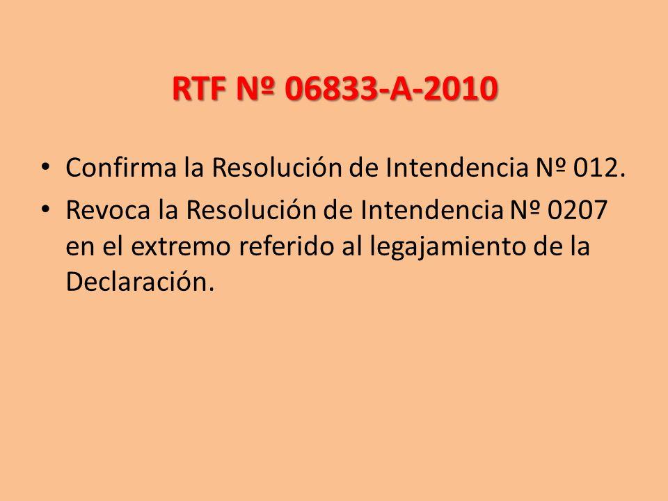 RTF Nº 06833-A-2010 Confirma la Resolución de Intendencia Nº 012.