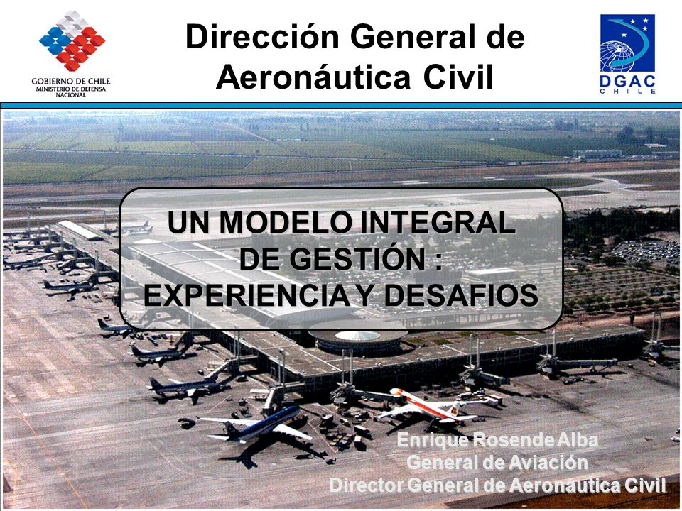 EXPERIENCIA Y DESAFIOS Director General de Aeronáutica Civil