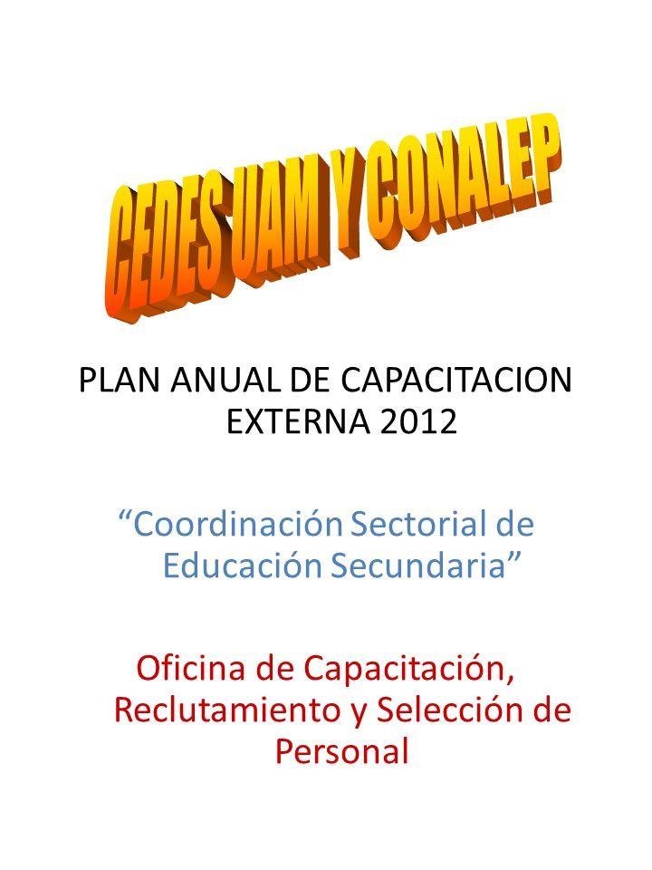 CEDES UAM Y CONALEP PLAN ANUAL DE CAPACITACION EXTERNA 2012