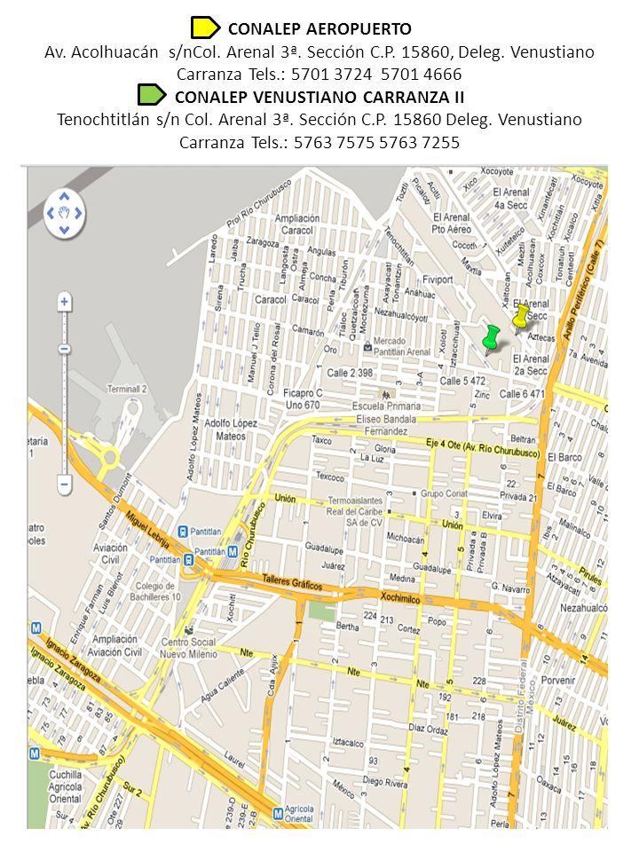 CONALEP AEROPUERTO Av. Acolhuacán s/nCol. Arenal 3ª. Sección C. P